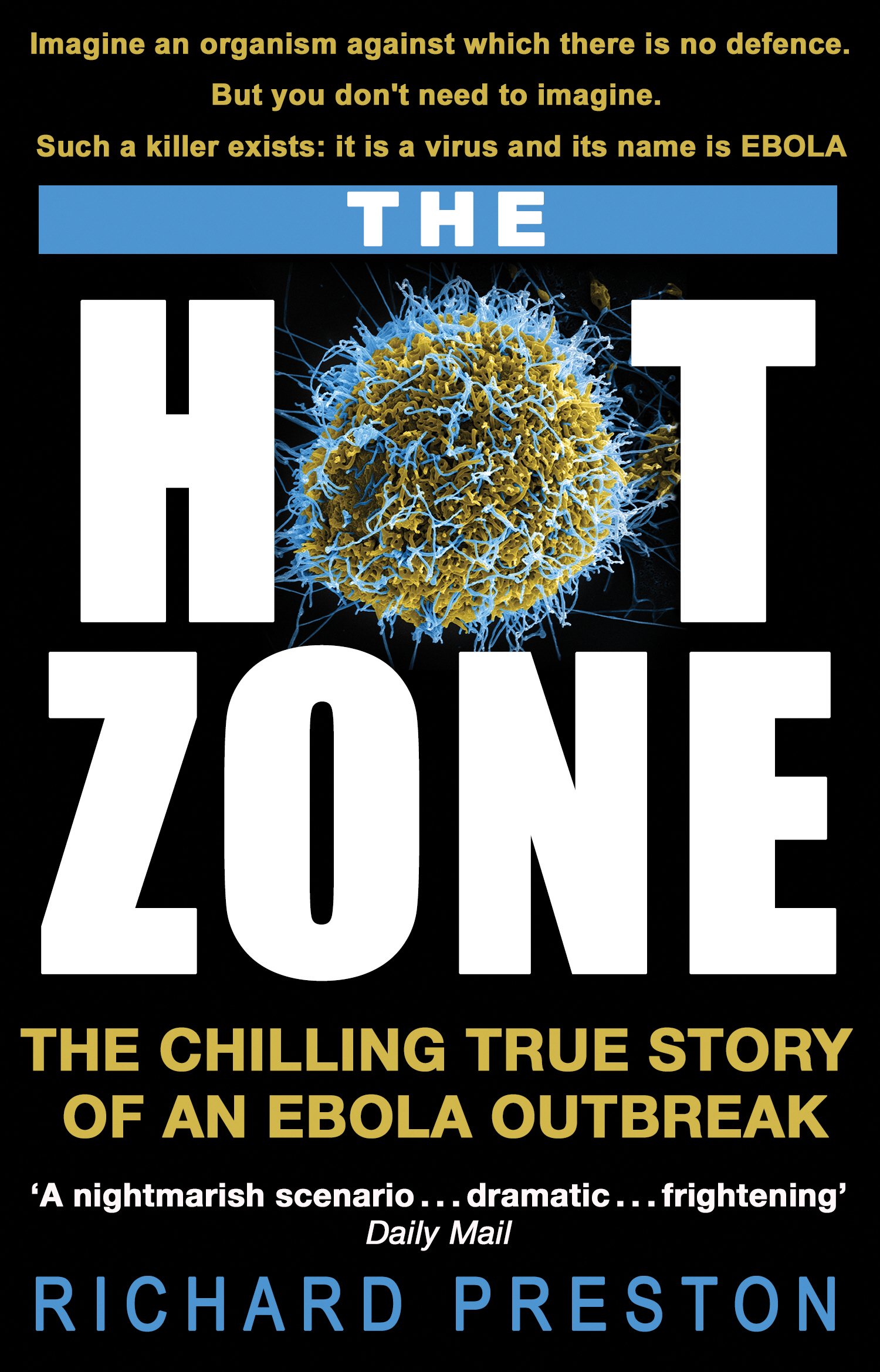 The Hot Zone The Chilling True Story of an Ebola Outbreak