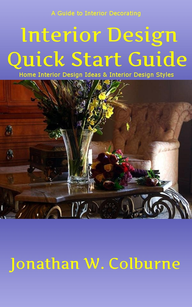Interior Design Quick Start Guide: A Guide to Interior Decorating