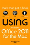 Using Microsoft Office for Mac 2011 By: Yvonne Johnson