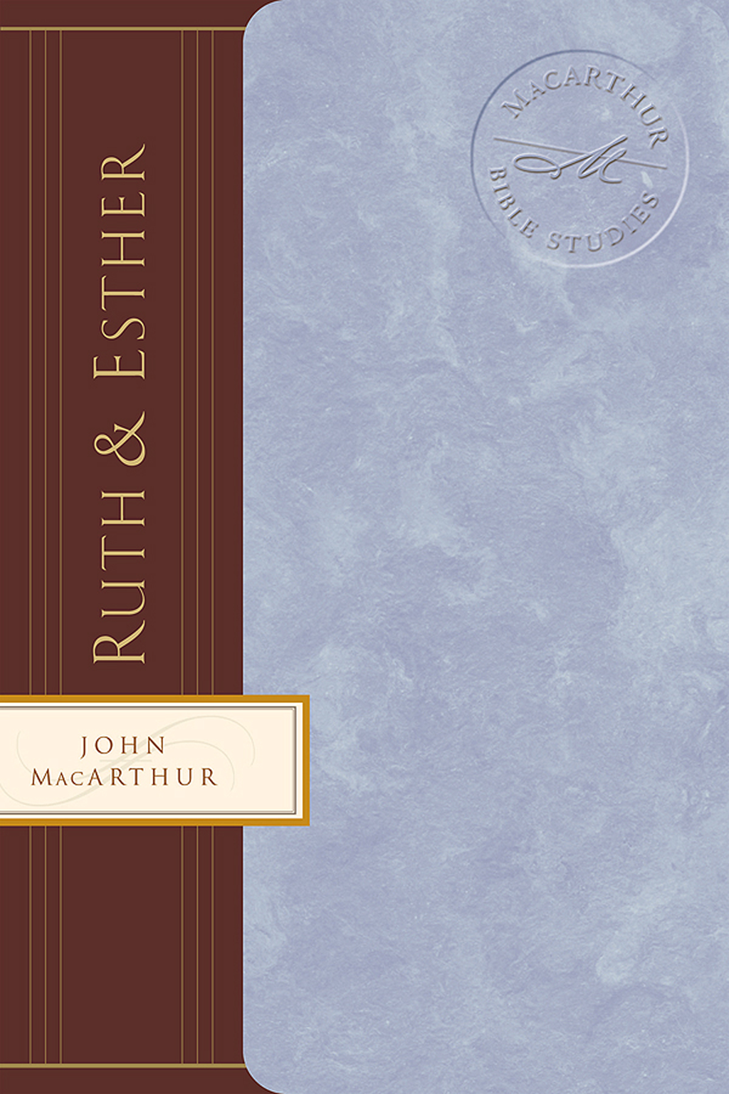 Ruth & Esther By: John MacArthur