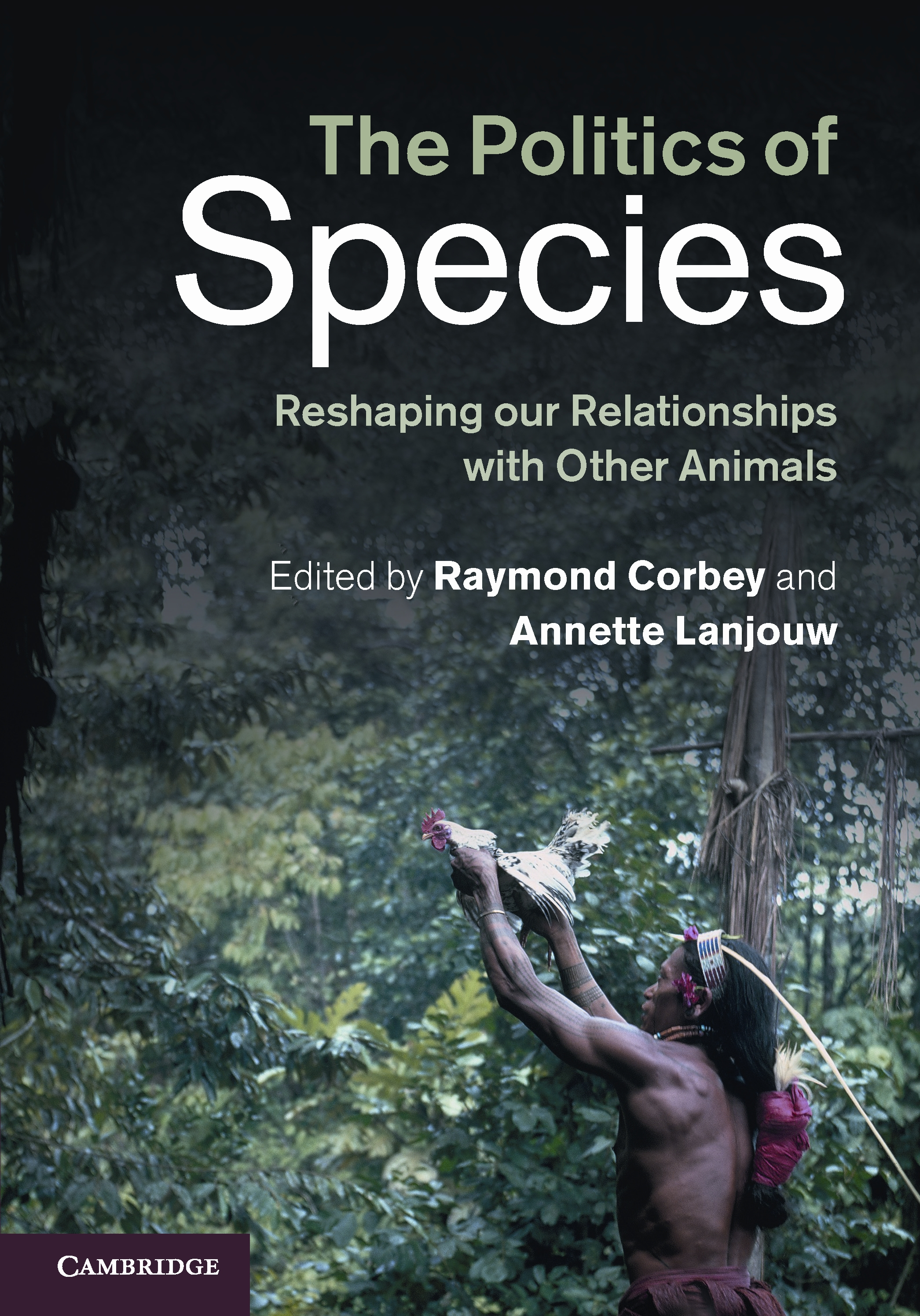 The Politics of Species Reshaping our Relationships with Other Animals