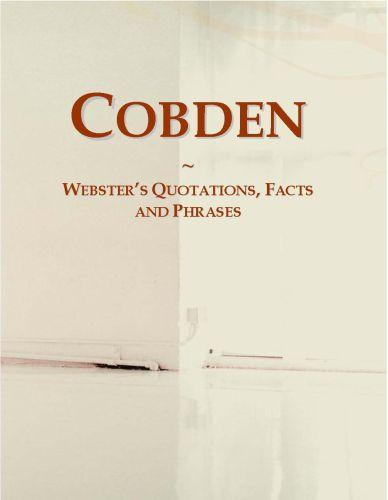 Cobden: Webster¿s Quotations, Facts and Phrases
