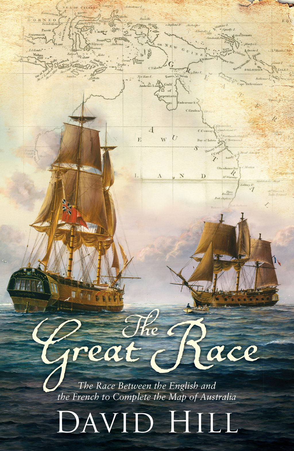 The Great Race The Race Between the English and the French to Complete the Map of Australia