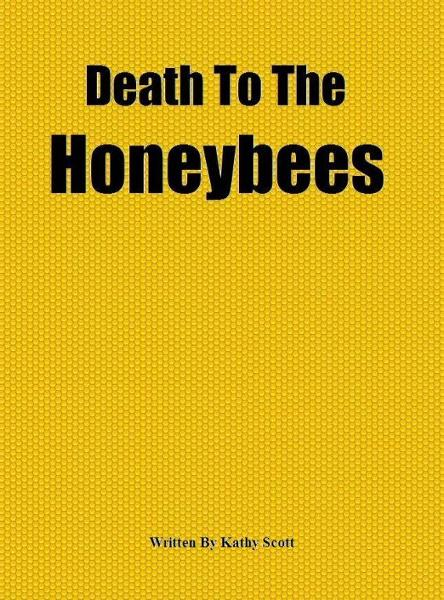 Death To The Honeybees