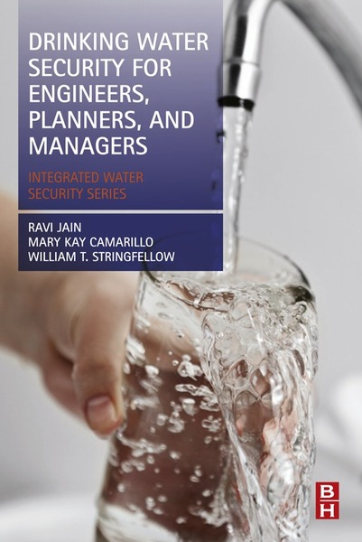 Drinking Water Security for Engineers, Planners, and Managers Integrated Water Security Series