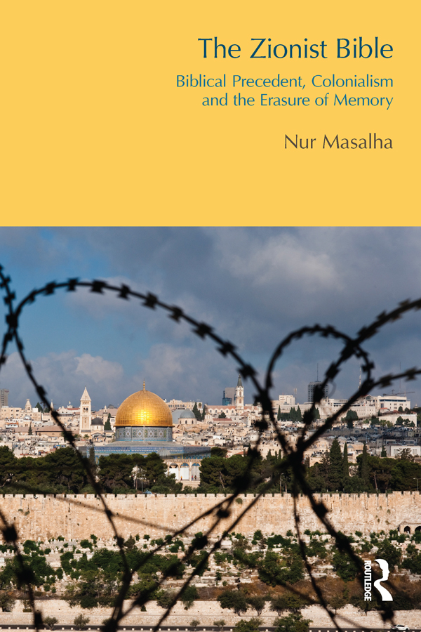The Zionist Bible Biblical Precedent,  Colonialism and the Erasure of Memory