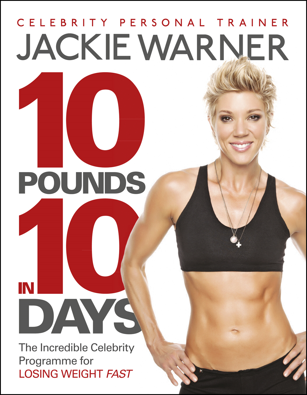 10 pounds in 10 days The incredible celebrity programme for losing weight fast