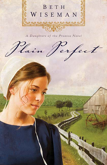 Plain Perfect By: Beth Wiseman