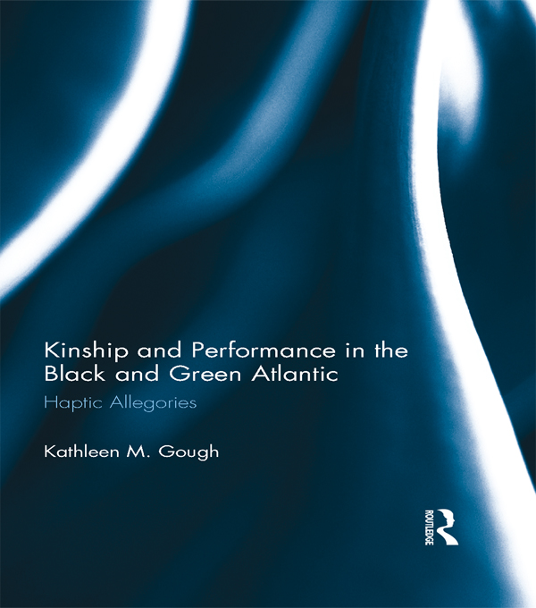 Kinship and Performance in the Black and Green Atlantic Kinship and Performance in the Black and Green Atlantic