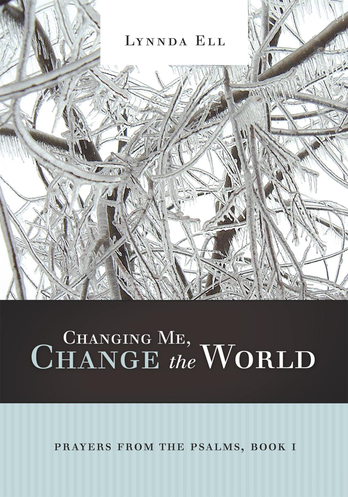 Changing Me, Change the World By: Lynnda Ell