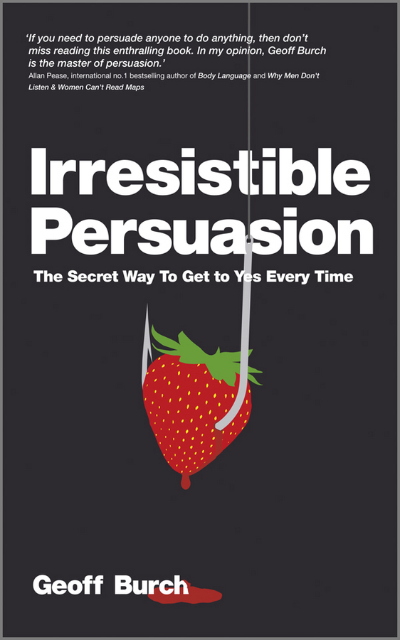 Irresistible Persuasion By: Geoff Burch