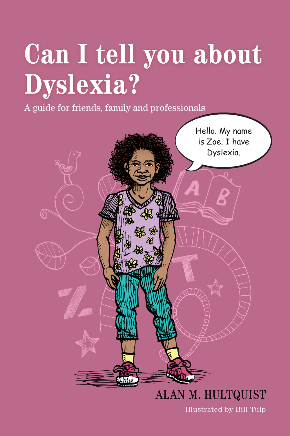 Can I tell you about Dyslexia? A guide for friends,  family and professionals