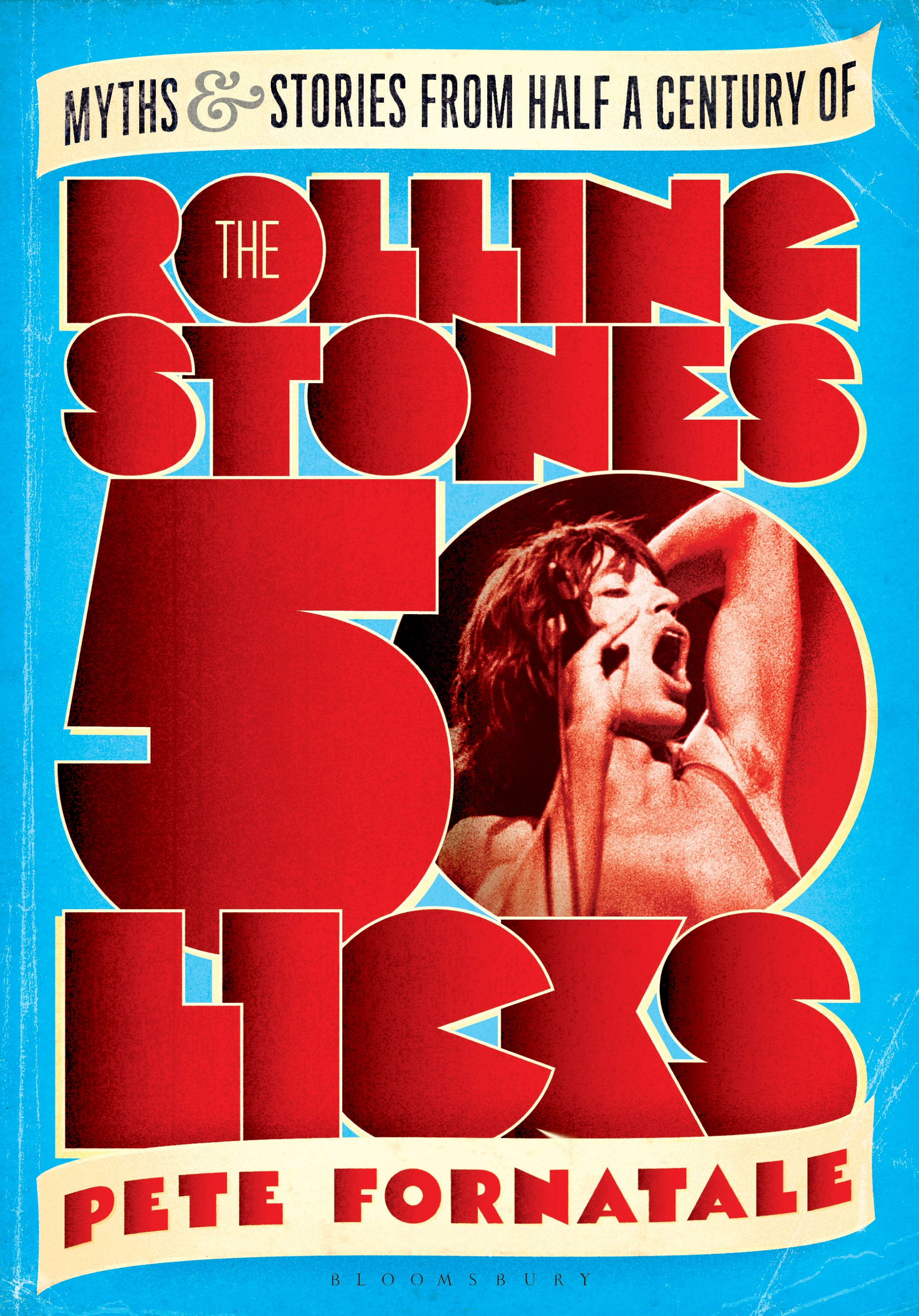 50 Licks Myths and Stories from Half a Century of the Rolling Stones