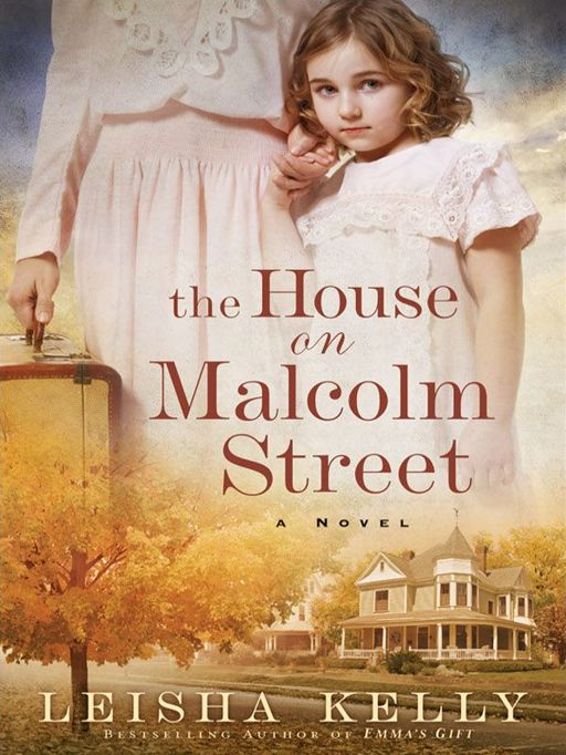House on Malcolm Street, The By: Leisha Kelly