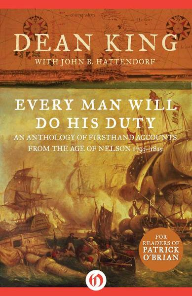 Every Man Will Do His Duty By: Dean King,John B. Hattendorf
