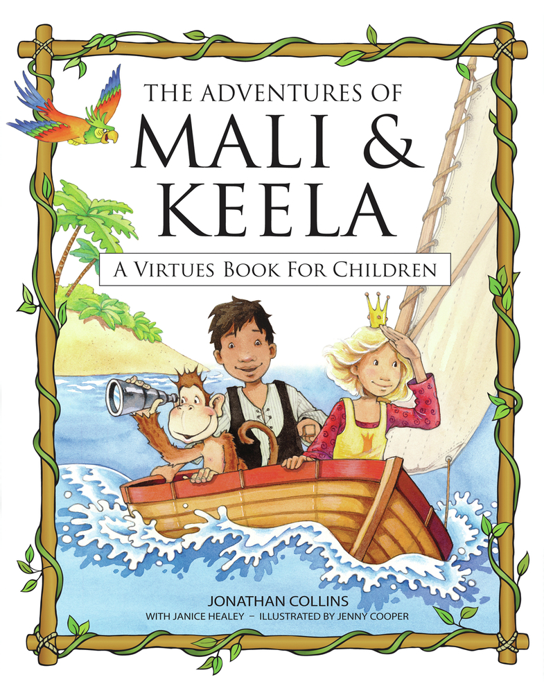 The Adventures of Mali & Keela: A Virtues Book for Children By: Janice Healey,Jonathan Collins,Jenny Cooper