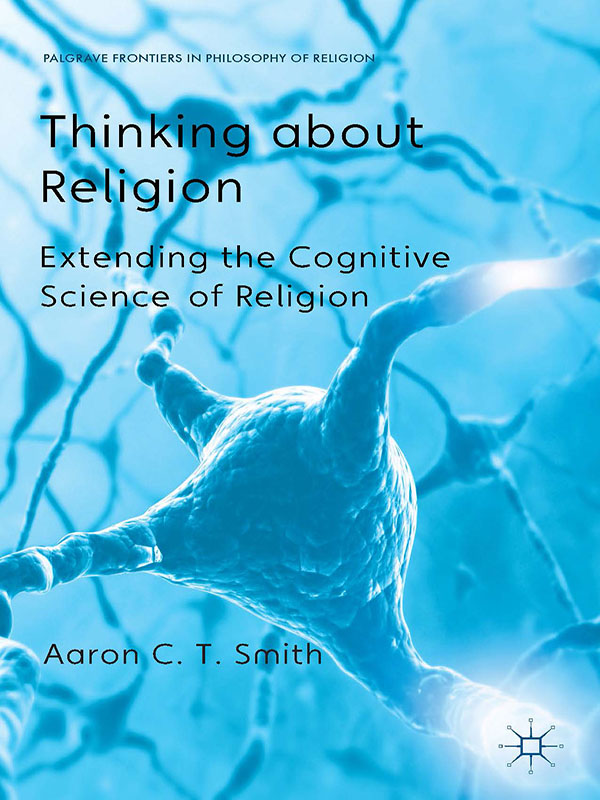 Thinking about Religion Extending the Cognitive Science of Religion
