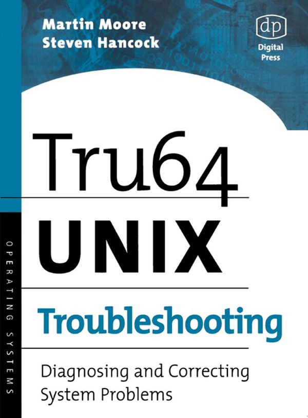 Tru64 UNIX Troubleshooting Diagnosing and Correcting System Problems