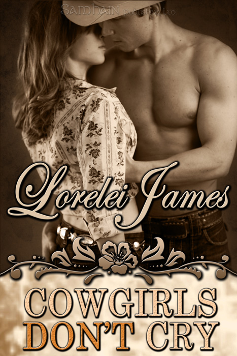 Cowgirls Don't Cry By: Lorelei James