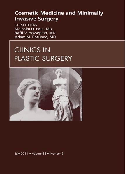 Cosmetic Medicine and Surgery, An Issue of Clinics in Plastic Surgery - E- Book By: Adam Rotunda,Malcolm D. Paul,Raffi Hovsepian