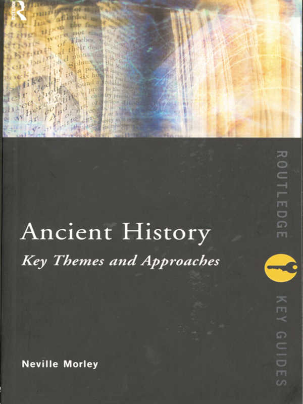 Ancient History: Key Themes and Approaches