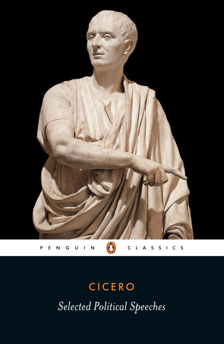 Selected Political Speeches By: Cicero
