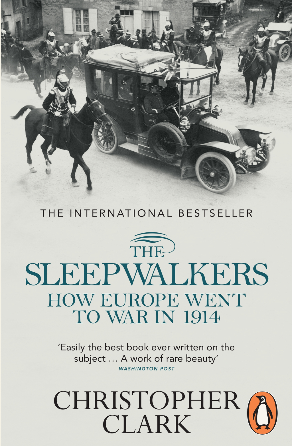 The Sleepwalkers How Europe Went to War in 1914