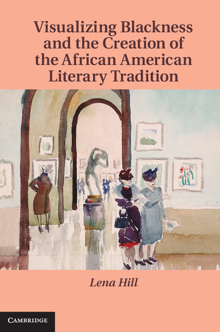 Visualizing Blackness and the Creation of the African American Literary Tradition