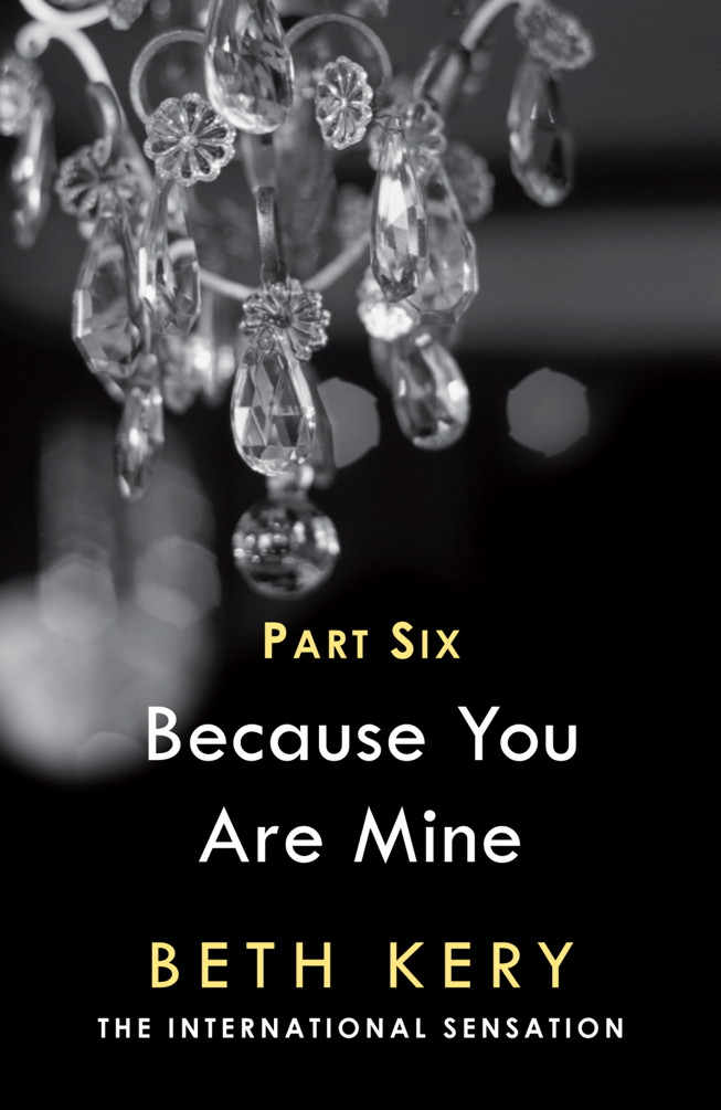 Because You Torment Me (Because You Are Mine Part Six) Because You Are Mine Series #1