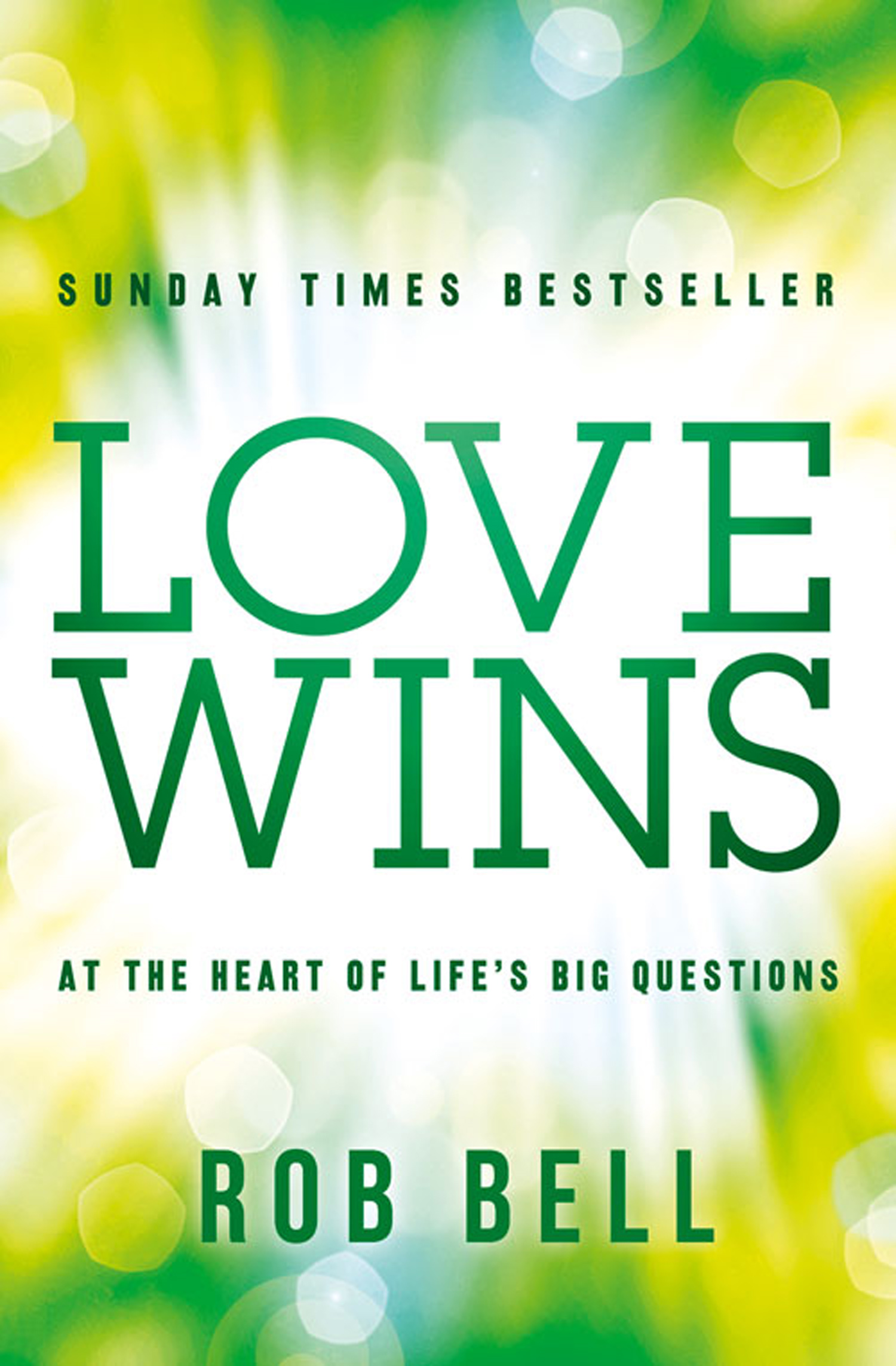 Love Wins: At the Heart of Life?s Big Questions