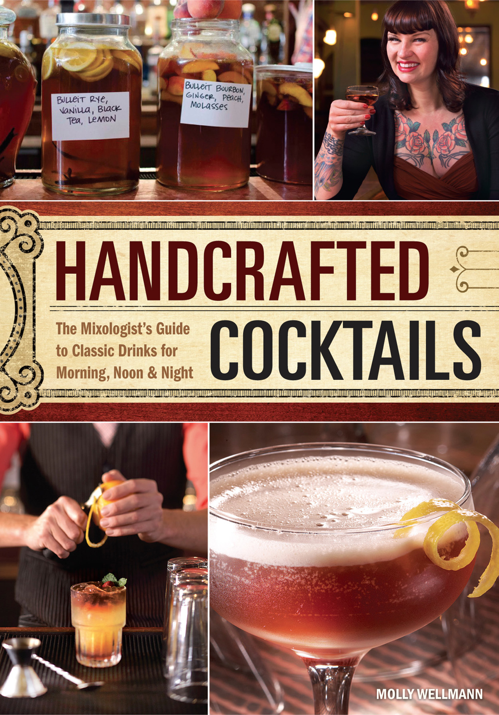 Handcrafted Cocktails The Mixologist's Guide to Classic Drinks for Morning,  Noon & Night