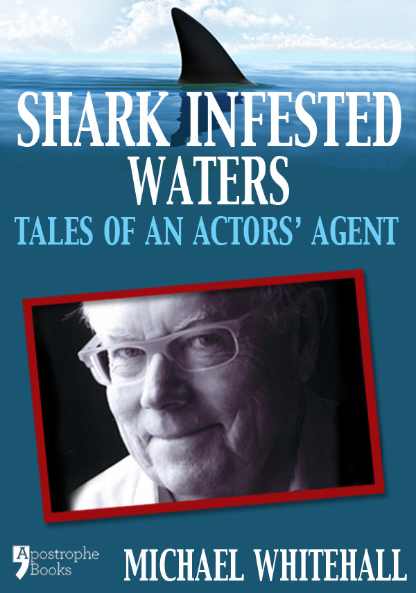 Shark Infested Waters: Tales Of An Actors' Agent