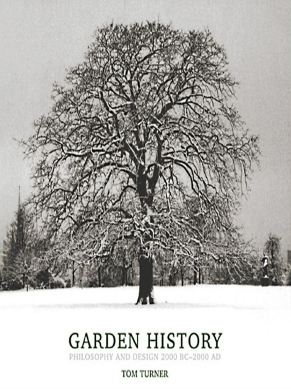 Garden History Philosophy and Design 2000 BC – 2000 AD