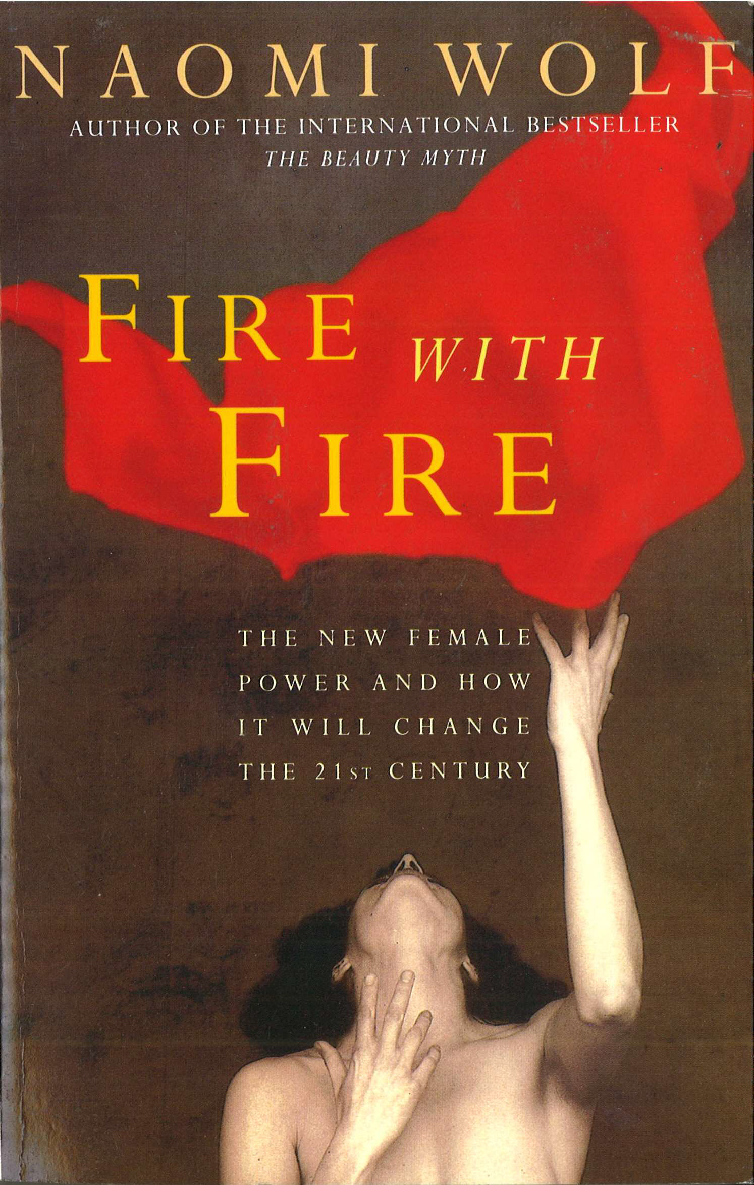 Fire With Fire New Female Power and How it Will Change the Twenty-First Century