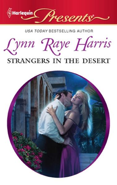 Strangers in the Desert By: Lynn Raye Harris