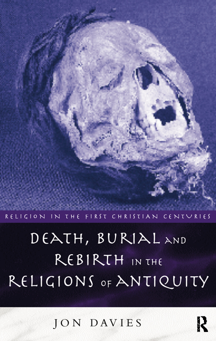 Death,  Burial and Rebirth in the Religions of Antiquity