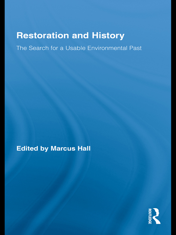 Restoration and History The Search for a Usable Environmental Past