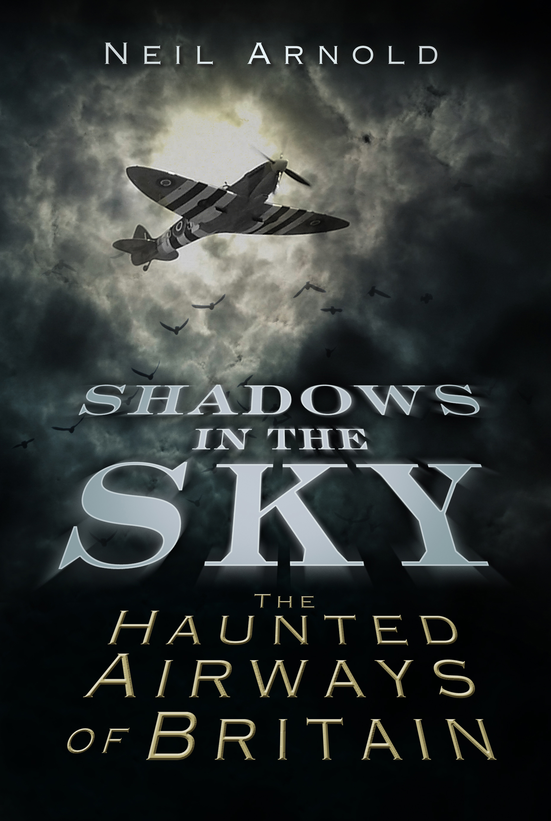 Shadows in the Sky The Haunted Airways of Britain