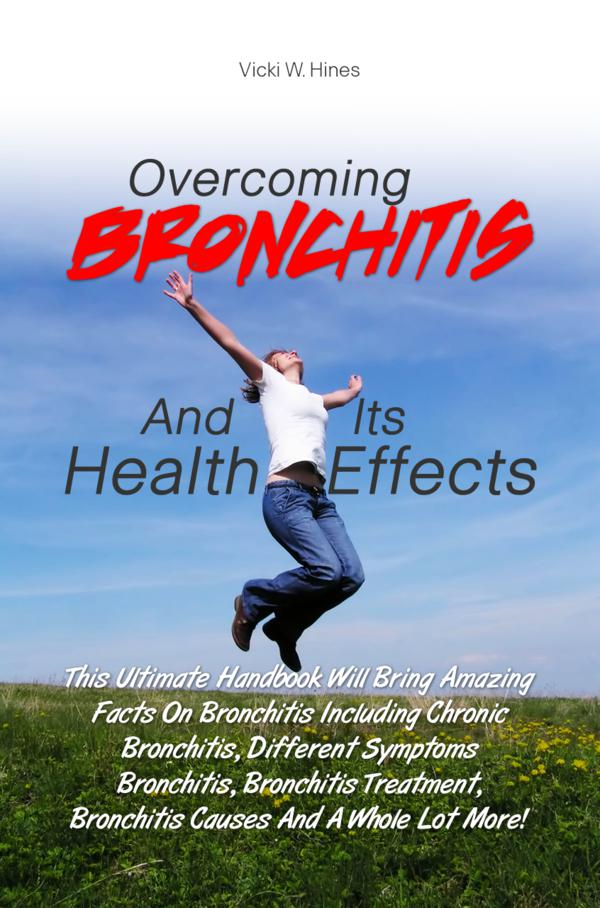 Overcoming Bronchitis And Its Health Effects