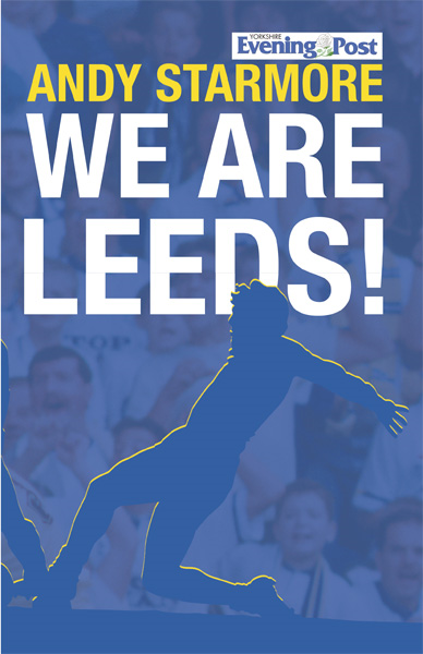We Are Leeds! By: Andy Starmore
