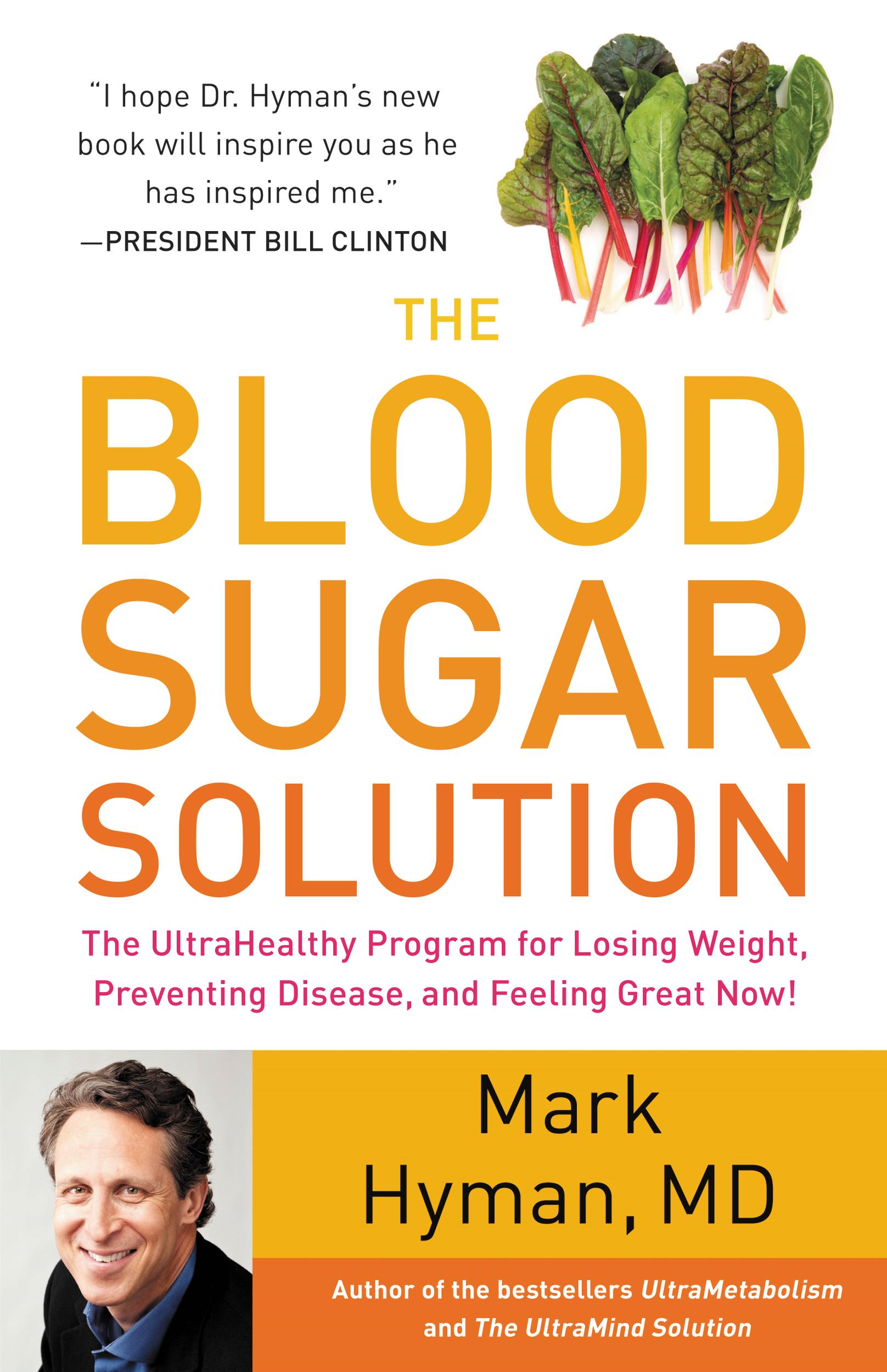 The Blood Sugar Solution: The UltraHealthy Program for Losing Weight, Preventing Disease, and Feeling Great Now! By: Mark Hyman