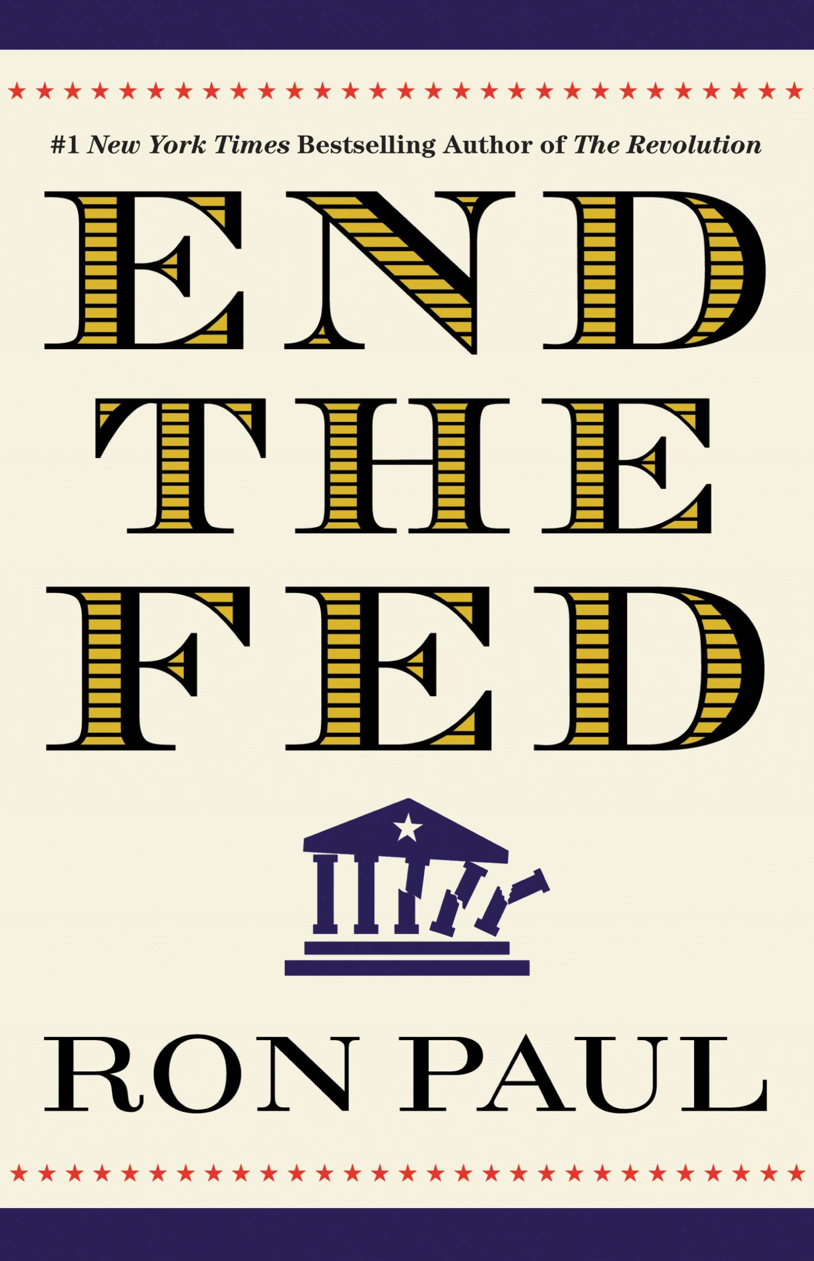 End the Fed By: Ron Paul