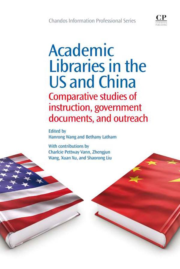 Academic Libraries in the US and China Comparative Studies Of Instruction,  Government Documents,  And Outreach