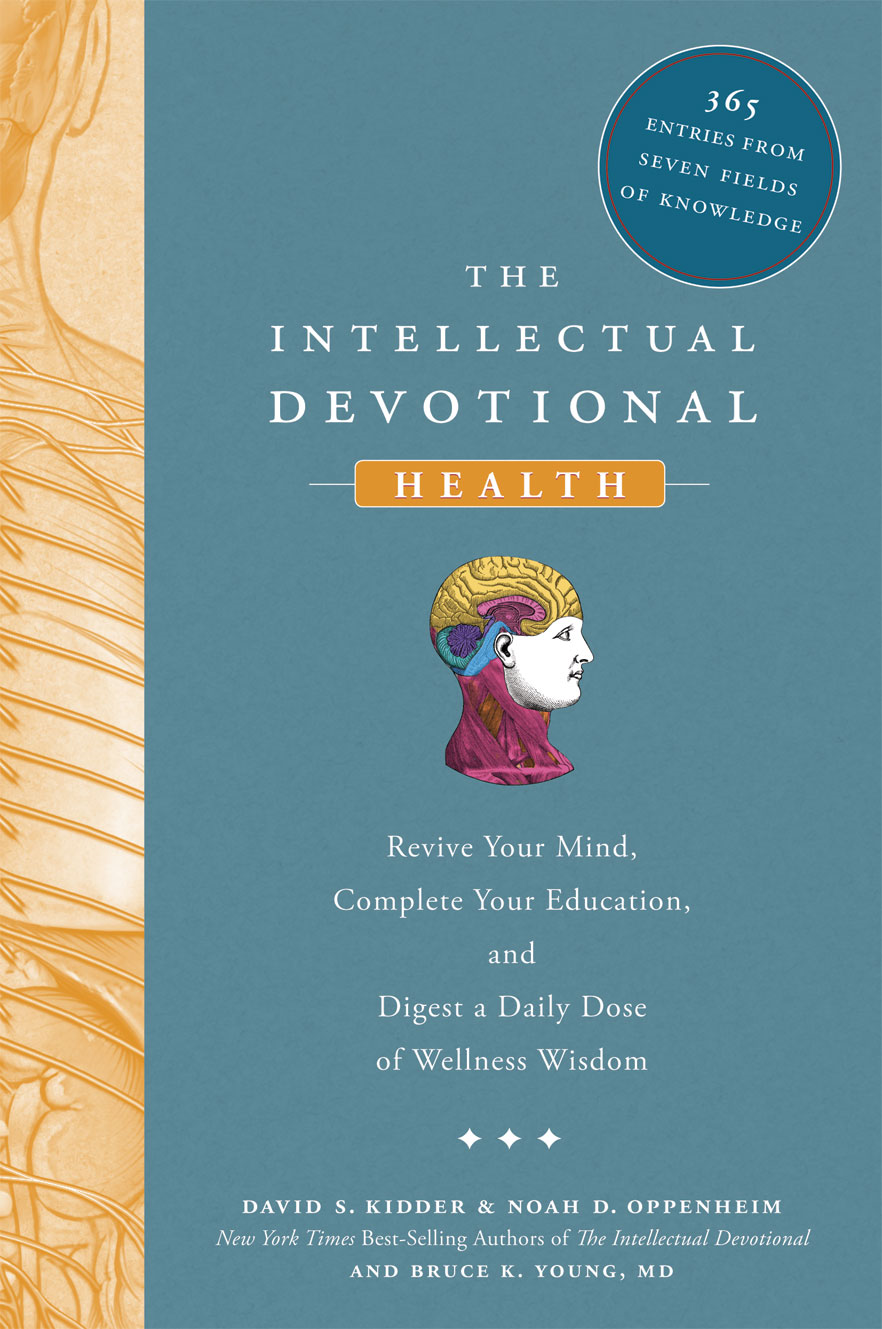 Intellectual Devotional Health: Revive Your Mind, Complete Your Education, and Digest a Daily Dose of Wellness Wisdom
