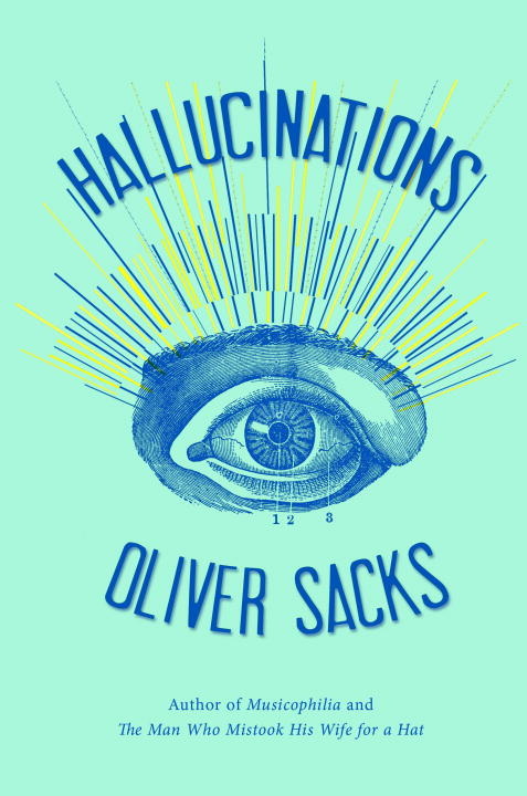 Hallucinations By: Oliver Sacks