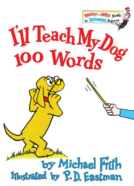 I'll Teach my Dog 100 Words By: Michael Frith