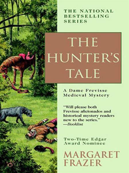 The Hunter's Tale By: Margaret Frazer