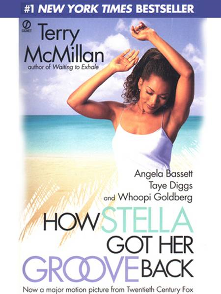 How Stella Got Her Groove Back By: Terry McMillan