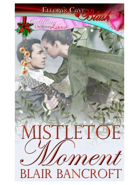 Mistletoe Moment By: Blair Bancroft