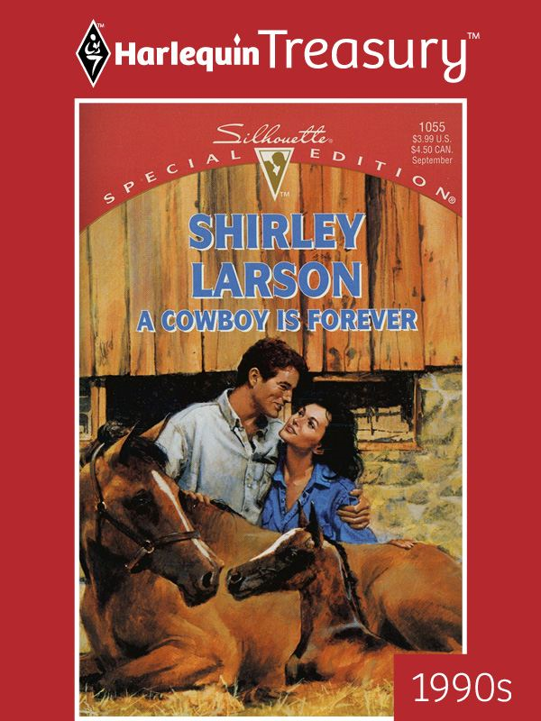 A Cowboy Is Forever By: Shirley Larson